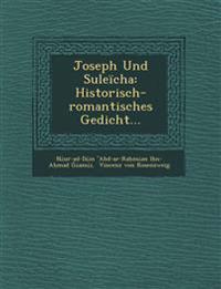 Joseph Und Suleïcha: Historisch-romantisches Gedicht...