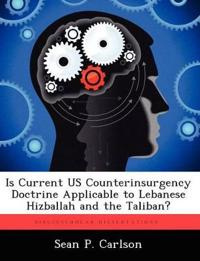 Is Current Us Counterinsurgency Doctrine Applicable to Lebanese Hizballah and the Taliban?