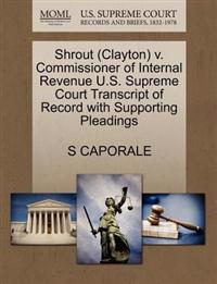Shrout (Clayton) V. Commissioner of Internal Revenue U.S. Supreme Court Transcript of Record with Supporting Pleadings