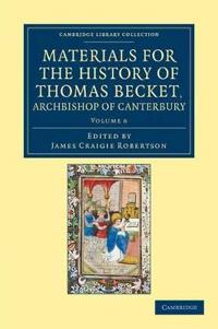 Materials for the History of Thomas Becket, Archbishop of Canterbury (Canonized by Pope Alexander III, AD 1173) 7 Volume Set Materials for the History of Thomas Becket, Archbishop of Canterbury (Canonized by Pope Alexander III, AD 1173)