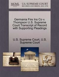 Germania Fire Ins Co V. Thompson U.S. Supreme Court Transcript of Record with Supporting Pleadings
