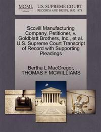 Scovill Manufacturing Company, Petitioner, V. Goldblatt Brothers, Inc., et al. U.S. Supreme Court Transcript of Record with Supporting Pleadings