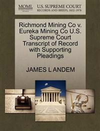 Richmond Mining Co V. Eureka Mining Co U.S. Supreme Court Transcript of Record with Supporting Pleadings