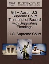 Gill V. Austin U.S. Supreme Court Transcript of Record with Supporting Pleadings
