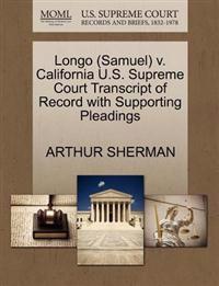 Longo (Samuel) V. California U.S. Supreme Court Transcript of Record with Supporting Pleadings