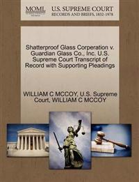 Shatterproof Glass Corperation V. Guardian Glass Co., Inc. U.S. Supreme Court Transcript of Record with Supporting Pleadings