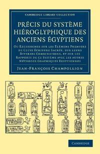Precis Du Systeme Hieroglyphique Des Anciens Egyptiens