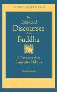 The Connected Discourse of the Buddha: A Translation of the Samyutta Nikaya