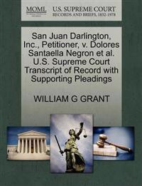 San Juan Darlington, Inc., Petitioner, V. Dolores Santaella Negron et al. U.S. Supreme Court Transcript of Record with Supporting Pleadings