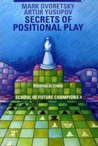Secrets of Positional Play: School of Future Champions 4