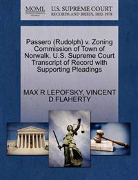 Passero (Rudolph) V. Zoning Commission of Town of Norwalk. U.S. Supreme Court Transcript of Record with Supporting Pleadings