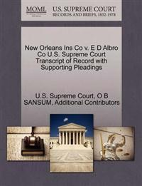New Orleans Ins Co V. E D Albro Co U.S. Supreme Court Transcript of Record with Supporting Pleadings