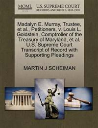 Madalyn E. Murray, Trustee, et al., Petitioners, V. Louis L. Goldstein, Comptroller of the Treasury of Maryland, et al. U.S. Supreme Court Transcript of Record with Supporting Pleadings