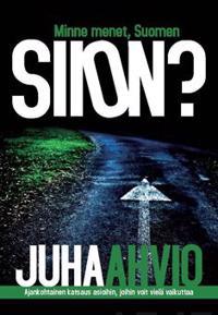 Minne menet Suomen Siion?