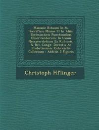 Manuale Rituum in SS. Sacrificio Missae Et in Aliis Ecclesiasticis Functionibus Observandorum