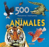 500 Preguntas y Respuestas Sobre los Animales = 500 Questions and Answers about Animals