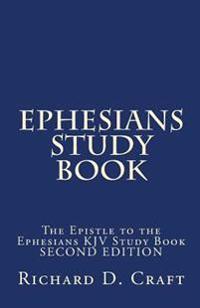 Ephesians Study Book: The Epistle to the Ephesians KJV Study Book