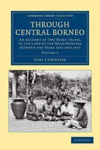 Through Central Borneo 2 Volume Set Through Central Borneo