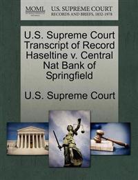 U.S. Supreme Court Transcript of Record Haseltine V. Central Nat Bank of Springfield