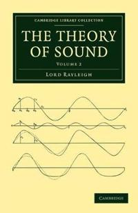 The The Theory of Sound 2 Volume Set The Theory of Sound