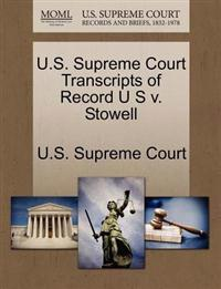 U.S. Supreme Court Transcripts of Record U S V. Stowell