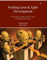 Scaling Lean & Agile Development: Thinking and Organizational Tools for Large-Scale Scrum