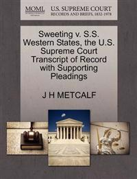 Sweeting V. S.S. Western States, the U.S. Supreme Court Transcript of Record with Supporting Pleadings
