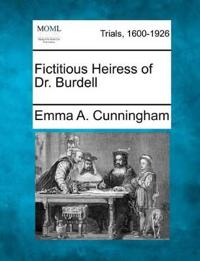 Fictitious Heiress of Dr. Burdell