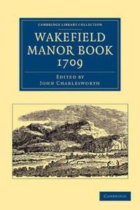Wakefield Manor Book, 1709