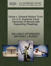 Solow V. General Motors Truck Co U.S. Supreme Court Transcript of Record with Supporting Pleadings
