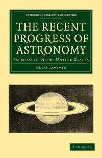 The Recent Progress of Astronomy