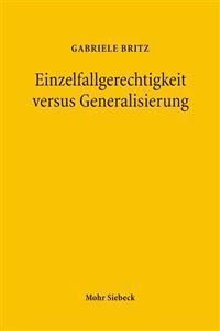 Einzelfallgerechtigkeit Versus Generalisierung: Verfassungsrechtliche Grenzen Statistischer Diskriminierung
