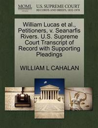 William Lucas et al., Petitioners, V. Seanarfis Rivers. U.S. Supreme Court Transcript of Record with Supporting Pleadings