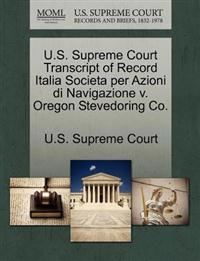 U.S. Supreme Court Transcript of Record Italia Societa Per Azioni Di Navigazione V. Oregon Stevedoring Co.