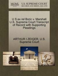 U S Ex Rel Boric V. Marshall U.S. Supreme Court Transcript of Record with Supporting Pleadings
