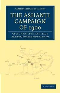 The Ashanti Campaign of 1900
