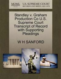 Standley V. Graham Production Co U.S. Supreme Court Transcript of Record with Supporting Pleadings
