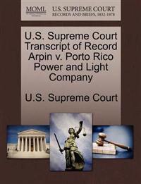 U.S. Supreme Court Transcript of Record Arpin V. Porto Rico Power and Light Company