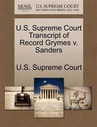 U.S. Supreme Court Transcript of Record Grymes V. Sanders