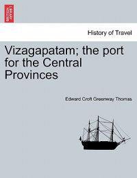 Vizagapatam; The Port for the Central Provinces