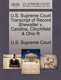 U.S. Supreme Court Transcript of Record Shewalter V. Carolina, Clinchfield & Ohio R