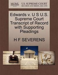 Edwards V. U S U.S. Supreme Court Transcript of Record with Supporting Pleadings