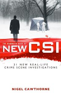 Mammoth book of new csi - forensic science in over thirty real-life crime s