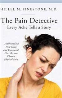 The Pain Detective, Every Ache Tells a Story