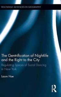 The Gentrification of Nightlife and the Right to the City