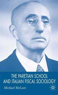 The Paretian School and Italian Fiscal Sociology