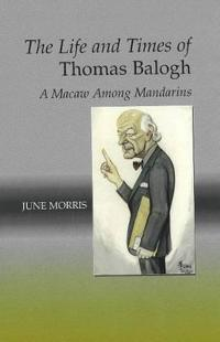 The Life And Times of Thomas Balogh