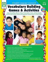 English Language Learners: Vocabulary Building Games & Activities, Ages 4 - 8: Songs, Storytelling, Rhymes, Chants, Picture Books, Games, and Reproduc