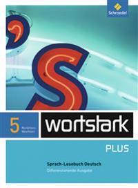 wortstark. SprachLeseBuch 5 - Differenzierende NRW-Ausgabe
