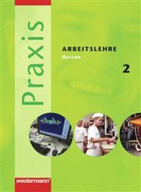 Praxis 2. Arbeitslehre. Schülerband. Hessen